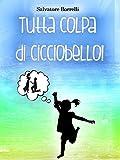 Tutta colpa di Cicciobello! (Italian Edition)