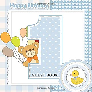 Happy Birthday Guest Book: Baby 1st Birthday, Teddy Bear and Duck, Blue and White Checkered Background, Place for a Photo, Cream Color Paper, 123 ... Best Wishes and Messages from Family and Frie
