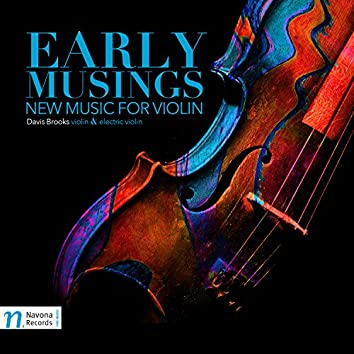 Early Musings: New Music for Violin