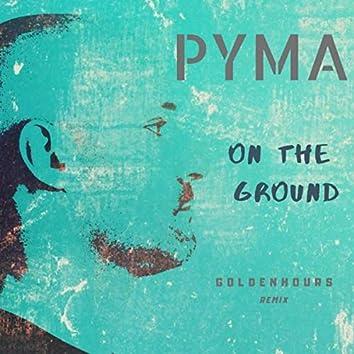 On The Ground Goldenhours Remix