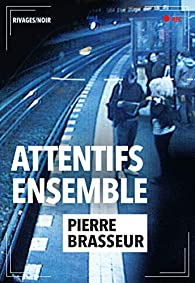 Attentifs ensemble par Pierre Brasseur