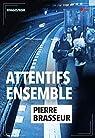 Attentifs ensemble par Pierre Brasseur