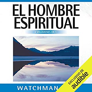 El Hombre Espiritual [The Spiritual Man]                   By:                                                                                                                                 Watchman Nee                               Narrated by:                                                                                                                                 Juan Magraner                      Length: 31 hrs and 1 min     11 ratings     Overall 4.6