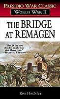 The Bridge at Remagen: A Story of World War II (Presidio War Classic; World War II)
