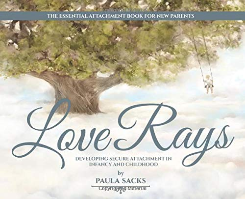 Love Rays: Developing Secure Attachment in Infancy and Childhood