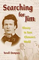Searching for Jim: Slavery in Sam Clemens's World (Mark Twain and His Circle Series)