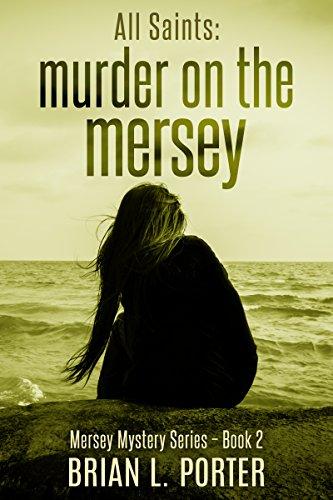 All Saints: Murder on the Mersey (Mersey Murder Mysteries Book 2) (English...