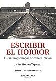 Escribir el horror: Literatura y campos de concentración (Ensayo)