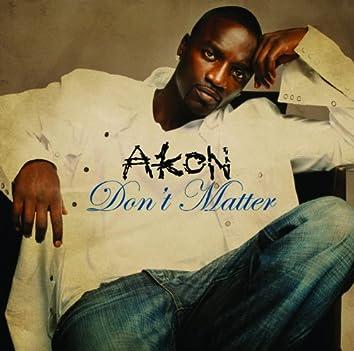 Don't Matter (Intl MaxiEnhanced)