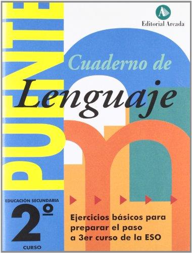 Cuaderno De Lenguaje. Puente 2º ESO. Ejercicios Básicos Para Preparar El Paso A 3er Curso De La Eso