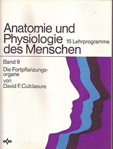 Anatomie und Physiologie des Menschen - Band 9 - Die Fortpflanzungsorgane ( broschiert )