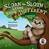 Sloan the Sloth Loves Being Different: A self-worth story celebrating our unique abilities and talents. For ages 3-8, preschool through 2nd grade. (Punk and Friends Learn Social Skills)