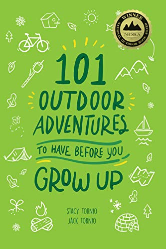 101 Outdoor Adventures to Have Before You Grow Up