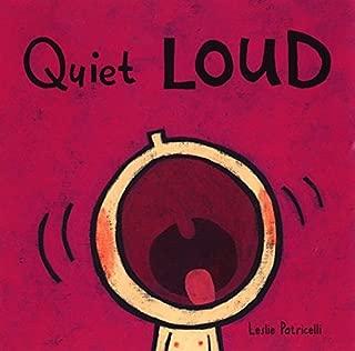 Quiet Loud (Leslie Patricelli board books)