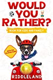 Would You Rather For Kids and Family: The Book of Funny Scenarios, Wacky