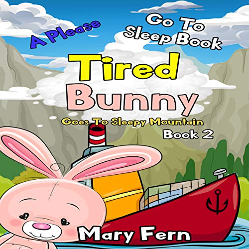 Tired Bunny Goes to Sleepy Mountain, Book 2 cover art