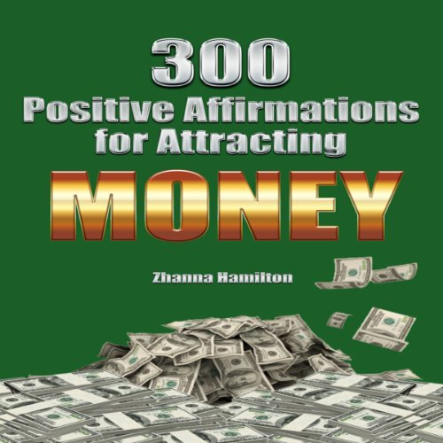 300 Positive Affirmations for Attracting Money cover art