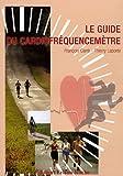 Le guide du cardiofréquencemètre : De la théorie à la pratique