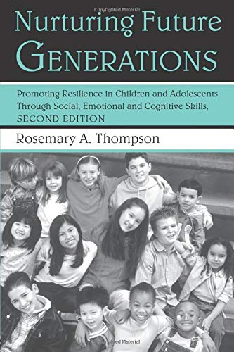 Nurturing Future Generations: Promoting Resilience in Children and Adolescents Through Social, Emotional, and Cognitive