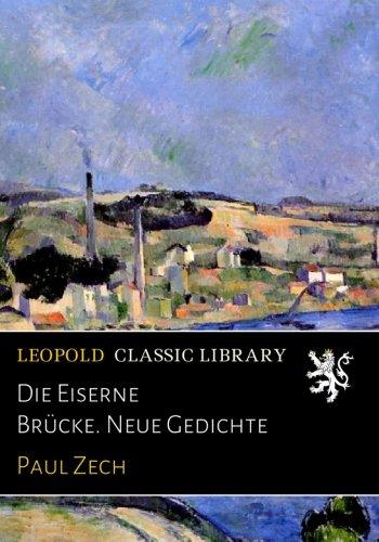 Die Eiserne Brücke. Neue Gedichte