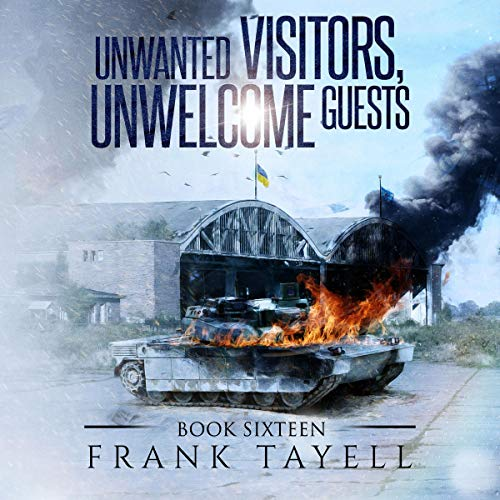 Unwanted Visitors, Unwelcome Guests audiobook cover art