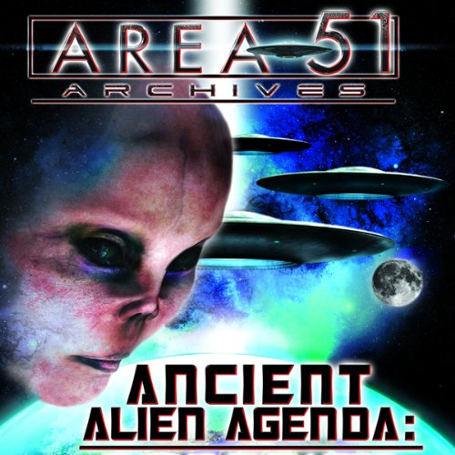Couverture de Ancient Alien Agenda: Aliens and UFOs from the Area 51 Archives