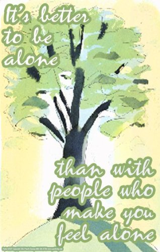Poster #337 Inspirational Poster with Inspiring Quote and Message on Being Alone, Lonely, Lonliness