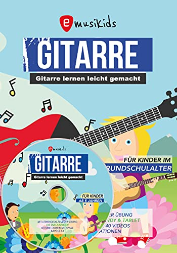 Die neue Gitarrenschule für Kinder, Kindgerecht Gitarre lernen mit vielen Kinderliedern, aktuellen Songs und Lernvideos zu jeder Übung, inklusive DVD und Video QR-Codes im Buch