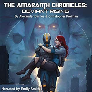 The Amaranth Chronicles: Deviant Rising                   By:                                                                                                                                 Alexander Barnes,                                                                                        Christopher Preiman                               Narrated by:                                                                                                                                 Emily Smith                      Length: 12 hrs and 31 mins     7 ratings     Overall 4.3