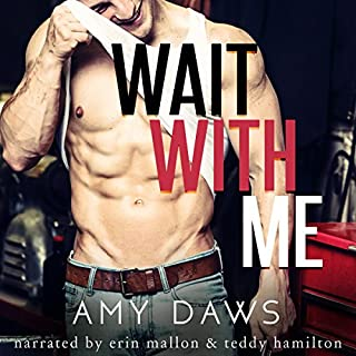 Wait with Me                   By:                                                                                                                                 Amy Daws                               Narrated by:                                                                                                                                 Erin Mallon,                                                                                        Teddy Hamilton                      Length: 6 hrs and 47 mins     27 ratings     Overall 4.6