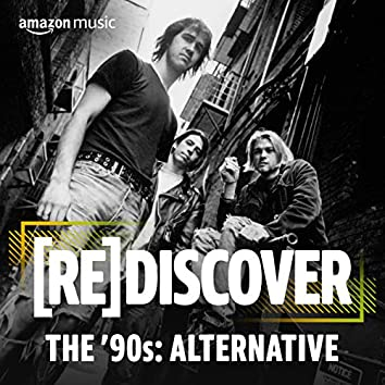REDISCOVER THE '90s: Alternative