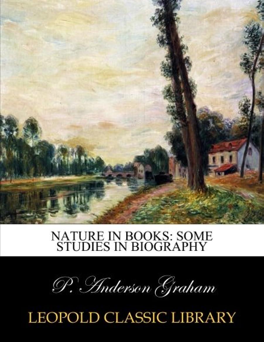 合成ぞっとするような盆Nature in books: some studies in biography