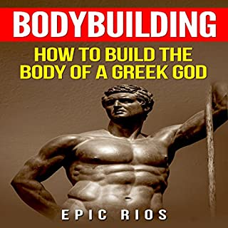 Bodybuilding: How to Build the Body of a Greek God cover art