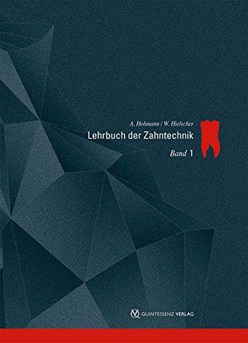 Lehrbuch der Zahntechnik: Band 1: Anatomie, Kieferorthopädie