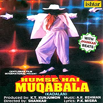 Hum Se Hai Muqabala - Kadalan (With Jhankar Beats) (Original Motion Picture Soundtrack)
