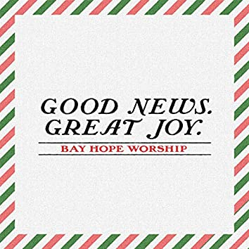Good News. Great Joy.