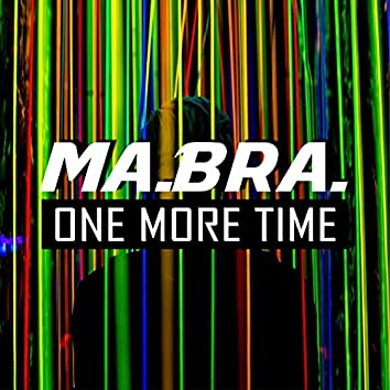 One More Time (Ma.Bra. Mix)