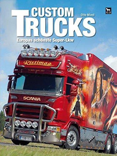 Custom Trucks: Europas schönste Super-Lkw