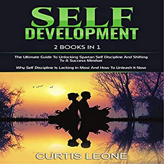 Self Development: 2 Books in 1 Bargain: The Ultimate Guide to Unlocking Spartan Self Discipline and Shifting to a Success Mindset & Why Self Discipline Is Lacking in Most and How to Unleash It Now cover art
