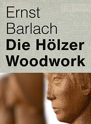 Ernst Barlach: Die Hölzer - Woodwork