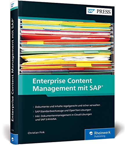 Enterprise Content Management mit SAP: Dokumentenmanagement und ECM mit Standard- und OpenText-Werkzeugen (SAP PRESS)