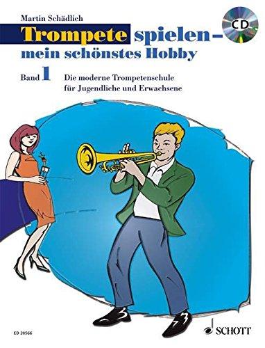 Trompete spielen - mein schönstes Hobby: Die moderne Trompetenschule für Jugendliche und Erwachsene - Kombi-Pack: Band 1+Spielbuch. Band 1. Trompete. Ausgabe mit CD.