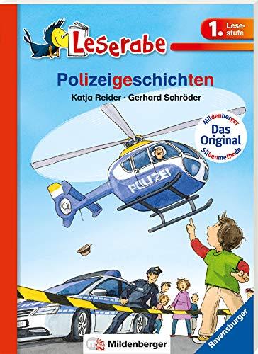 Polizeigeschichten - Leserabe 1. Klasse - Erstlesebuch für Kinder ab 6 Jahren (Leserabe mit Mildenberger Silbenmethode)