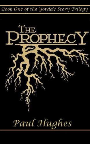 Book: The Prophecy (Yorda's Story) by Paul Hughes