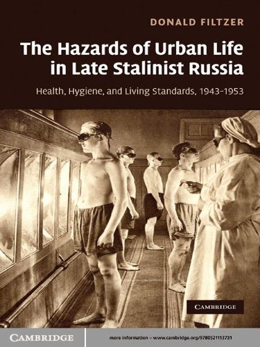 The Hazards of Urban Life in Late Stalinist Russia: Health, Hygiene, and Living Standards, 1943–1953 (English Edition)