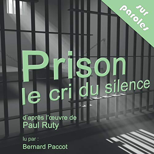 Couverture de Prison, le cri du silence