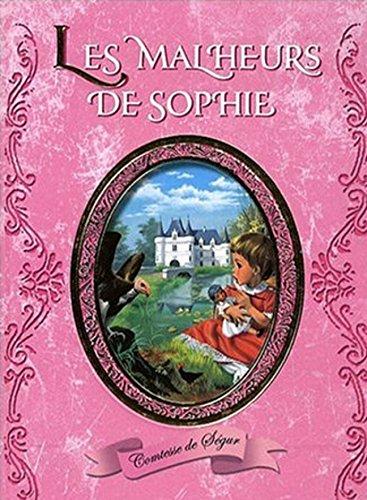 Les Malheurs de Sophie (Edition Intégrale - Version Entièrement Illustrée) (French Edition)