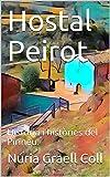 Hostal Peirot: Història i històries del Pirineu. (Catalan Edition)