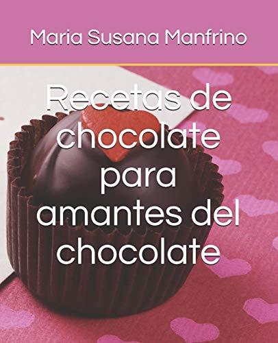 Recetas de chocolate para Amantes del chocolate