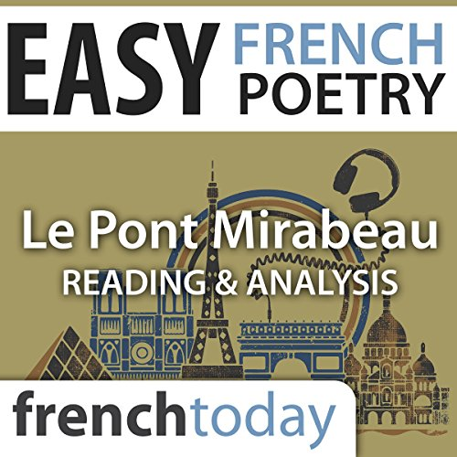 Le Pont Mirabeau     Easy French Poetry - Reading & Analysis              De :                                                                                                                                 Guillaume Apollinaire                               Lu par :                                                                                                                                 Camille Chevalier-Karfis                      Durée : 34 min     Pas de notations     Global 0,0